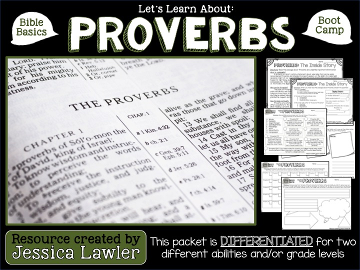 "Dig into the wonderfully rich book of Proverbs with your students! ""This Bible Boot Camp: Proverbs"" packet is intended to challenge and engage your class – as well as get them diggin' in their Bibles. This differentiated packet is perfect for classes with different ability levels and/or grades. Make your lesson planning a breeze! Resource created by Jessica Lawler, ""Joy in the Journey"""