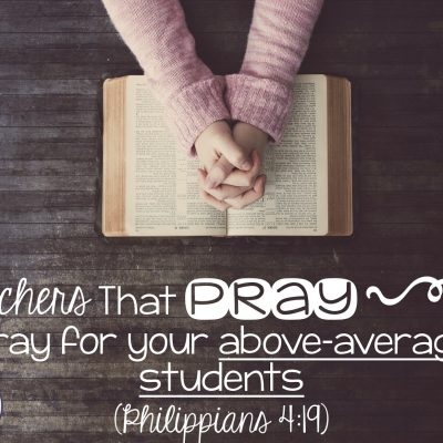 Teachers That Pray: Above-Average Students
