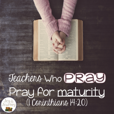 Teachers Who Pray: Maturity