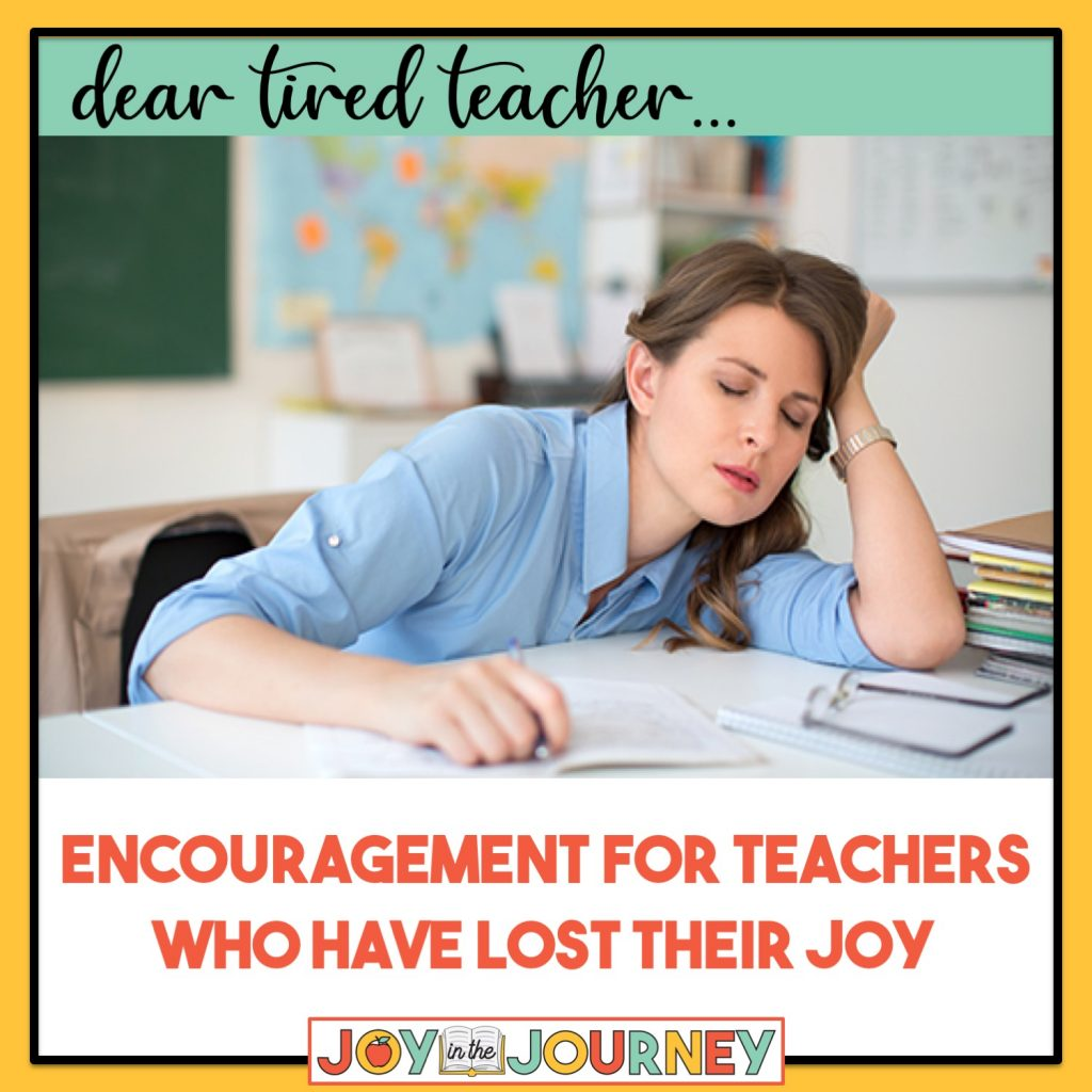 encouragement for tired teachers who have lost their joy